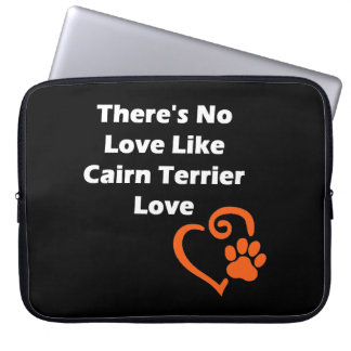 There's No Love Like Cairn Terrier Love Laptop Sleeve