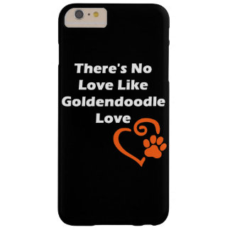There's No Love Like Goldendoodle Love Barely There iPhone 6 Plus Case