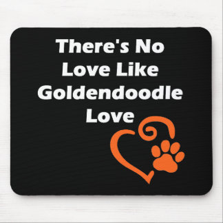 There's No Love Like Goldendoodle Love Mouse Pad