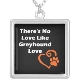 There's No Love Like Greyhound Love Silver Plated Necklace