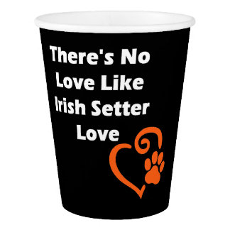 There's No Love Like Irish Setter Love Paper Cup