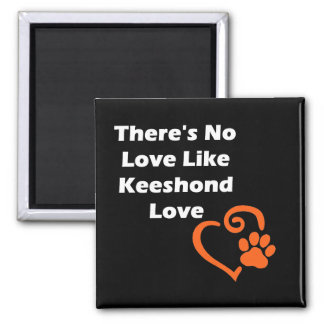 There's No Love Like Keeshond Love Magnet