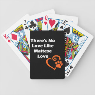 There's No Love Like Maltese Love Bicycle Playing Cards