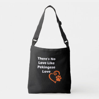 There's No Love Like Pekingese Love Crossbody Bag