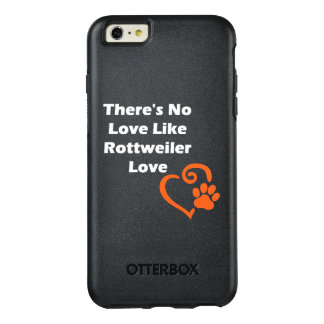 There's No Love Like Rottweiler Love OtterBox iPhone 6/6s Plus Case