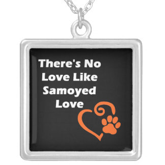 There's No Love Like Samoyed Love Silver Plated Necklace
