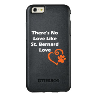 There's No Love Like St. Bernard Love OtterBox iPhone 6/6s Plus Case