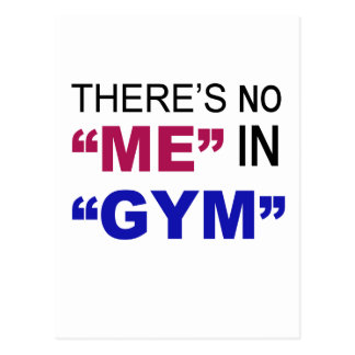 There's No Me In Gym Postcard