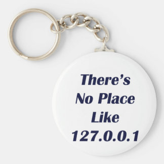 Theres No Place like 127001 Key Chains