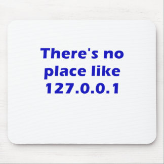 Theres No Place Like 127001 Mouse Pad