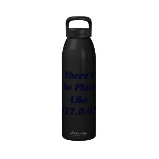 Theres No Place like 127001 Drinking Bottle
