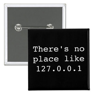 There's no place like 127.0.0.1 15 cm square badge