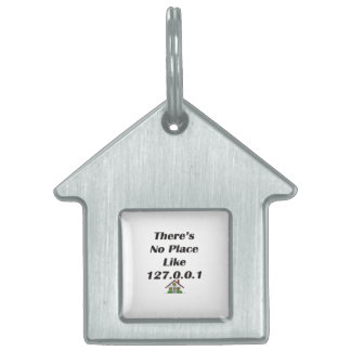 Theres No Place like blk with house Pet ID Tag