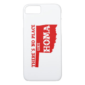 There's No Place Like Homa Oklahoma iPhone 7 Case