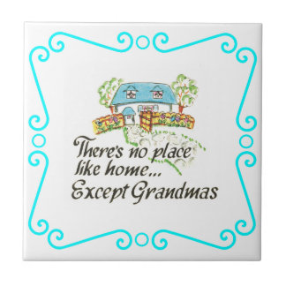 There's No Place Like Home... Except Grandmas Tile