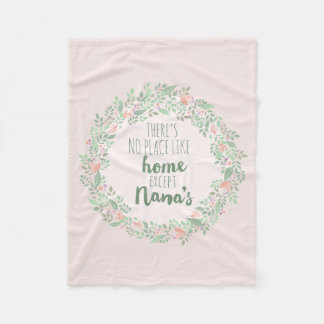 There's no place like home except Nana's Fleece Blanket