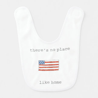 There's No Place Like Home   Flag of The USA Bib