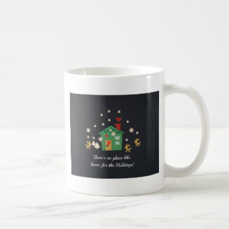 There's no place like home for the holidays,. mugs