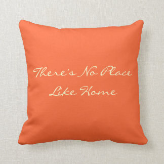 There's No Place Like Home PILLOW!