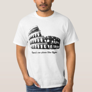 There's no place like Rome! T-Shirt
