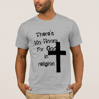 There's No Room For God in religion T-Shirt