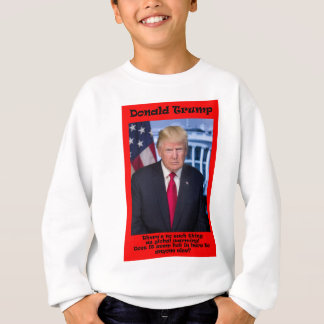 There's No Such Thing - Anti Trump Sweatshirt