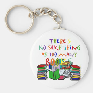 There's No Such Thing as Too Many Books Basic Round Button Key Ring