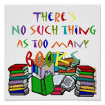 There's No Such Thing as Too Many Books Print