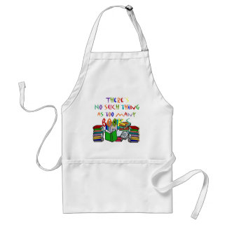 There's No Such Thing as Too Many Books! Standard Apron
