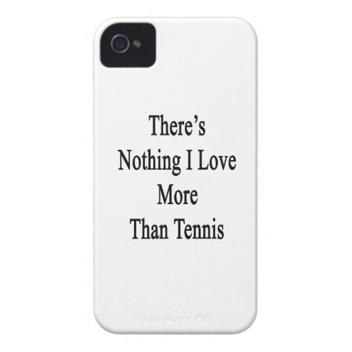 There's Nothing I Love More Than Tennis Case-Mate Blackberry Case