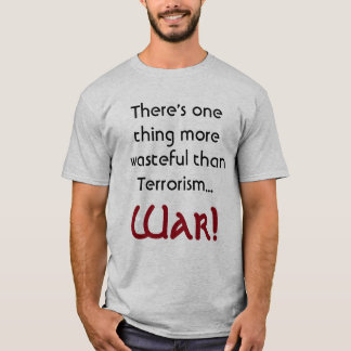 There's one thing more wasteful   Shirt