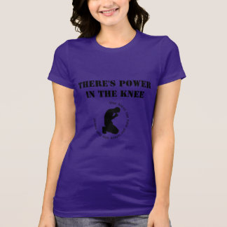 There's Power in the Knee Women's T-Shirt