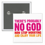 There's probably no god, now stop worrying... 15 cm square badge