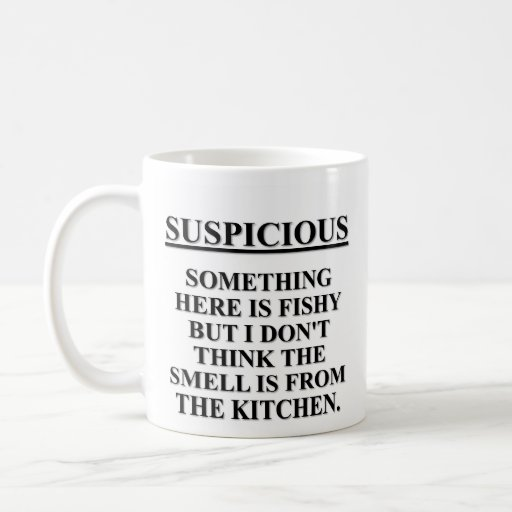There's something fishy about this place coffee mug