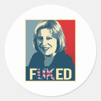 Theresa May Fuked Poster --  Round Sticker