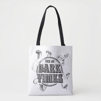 These are Dark Times Tote Bag