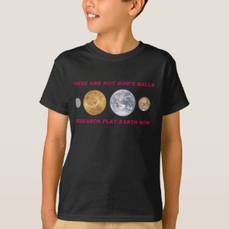 These Are Not God's Balls - Research Flat Earth T-Shirt