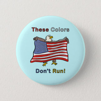 These Colors Don't Run 6 Cm Round Badge