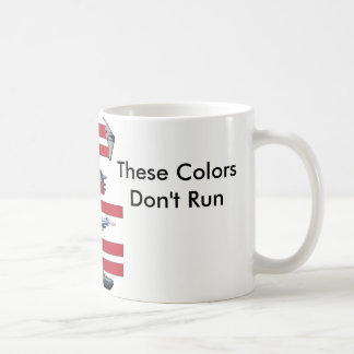 These Colors don't run Coffee Mug