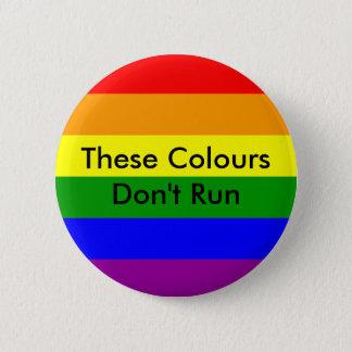 These Colours don't Run LGBTQ pride 6 Cm Round Badge