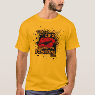 These lips belong to someone else t shirt