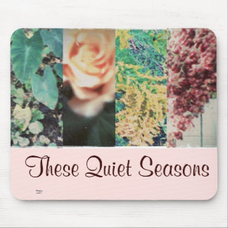 These Quiet Seasons Mouse Pad