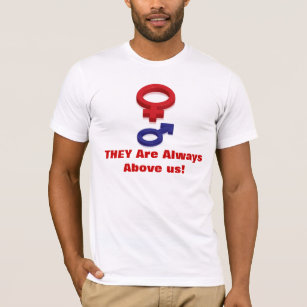 They Are Always Above us! T-Shirt