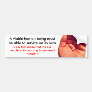 They are viable - Bumper Sticker
