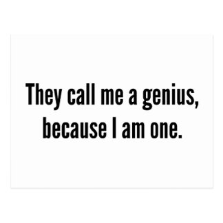 They Call Me A Genius, Because I Am One. Postcard