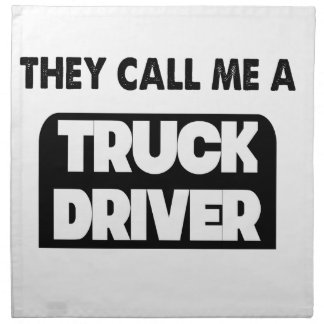 they call me a truck driver napkin