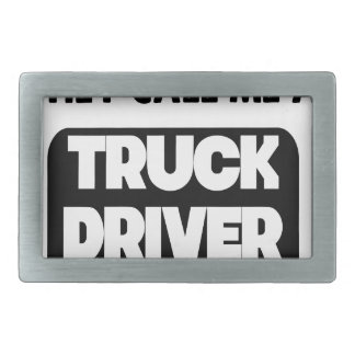 they call me a truck driver rectangular belt buckle