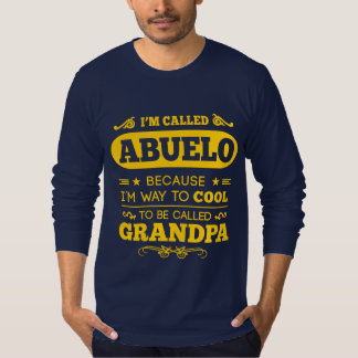 They Called Me ABUELO T-Shirt