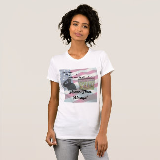 They Came, They Served, Honor Them Always T-Shirt
