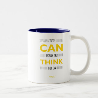 They Can Because They Think They Can Quote mug
